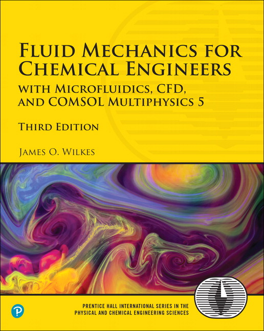Fluid mechanics for chemical engineers with microfluidics cfd and pearson 9780134712826 9780134712826 fluid mechanics for chemical engineers with microfluidics cfd and comsol multiphysics 5 fandeluxe Images