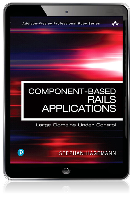 Component-Based Rails Applications: Large Domains Under Control eBook