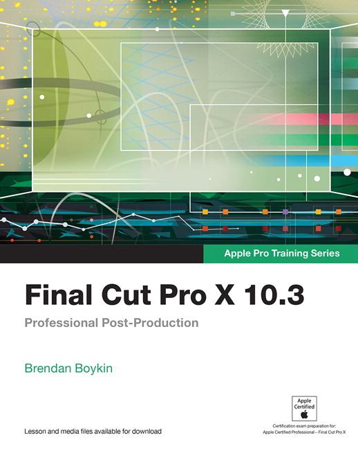 Apple Pro Training Series: Final Cut Pro X 10 3