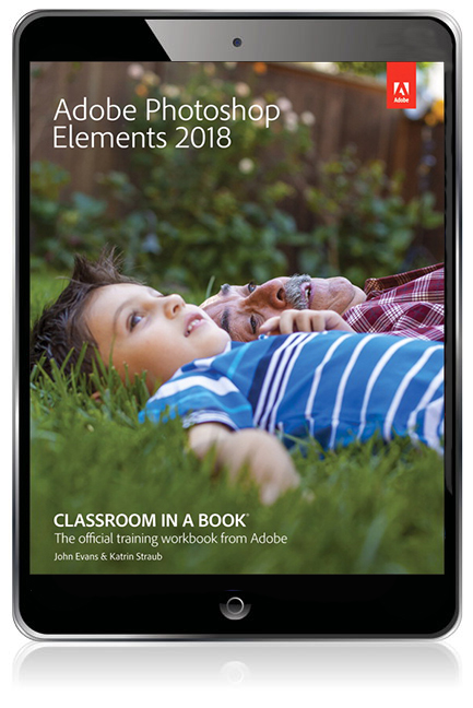 Adobe Photoshop Elements 2018 Classroom in a Book (2018 release) eBook