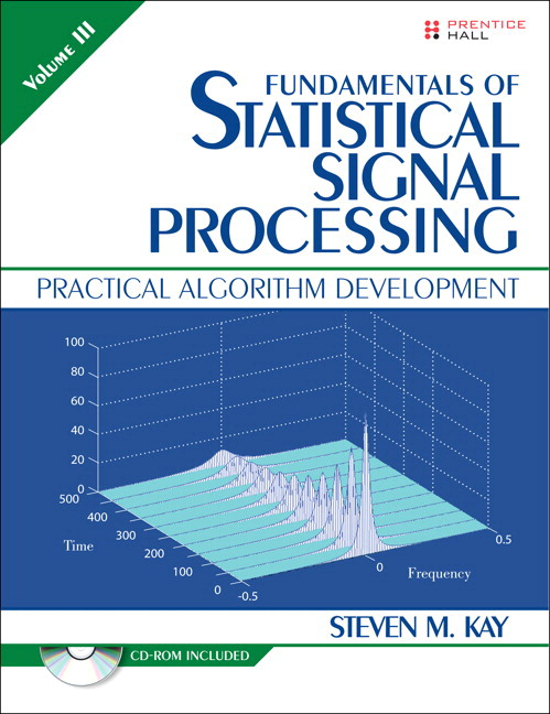 Fundamentals of statistical signal processing volume iii 1st kay volume iii practical algorithm development author steven m kay shows how to convert theories of statistical signal processing estimation and fandeluxe Image collections