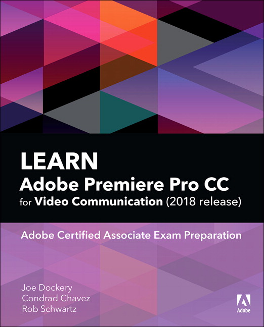 Learn Adobe Premiere Pro CC for Video Communication (2018 release)