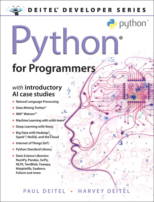 Python for Programmers with Big Data and Artificial Intelligence Case  Studies
