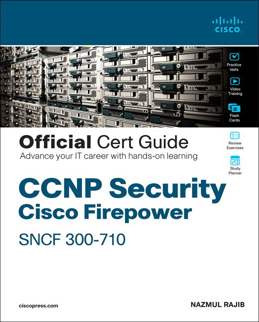 CCNP Security Cisco Firepower SNCF 300-710 Official Cert Guide - Image