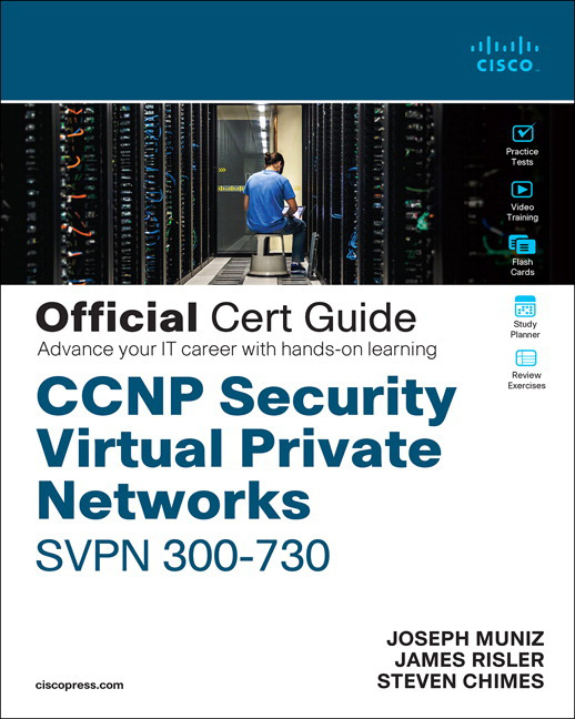 CCNP Security Virtual Private Networks SVPN 300-730 Official Cert Guide - Image