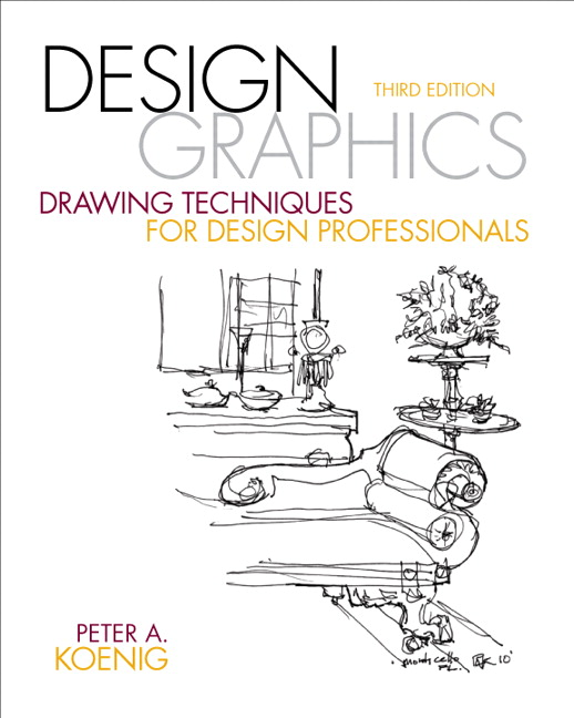 design graphics drawing techniques for design professionals 3rd koenig buy online at pearson - Interior Design Professionals