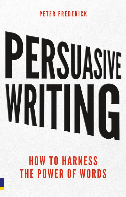 Persuasive writing how to harness the power of words 1st developed from powerful techniques consistently proven in the world of multi million pound commercial bid writing persuasive writing reveals the most fandeluxe Gallery