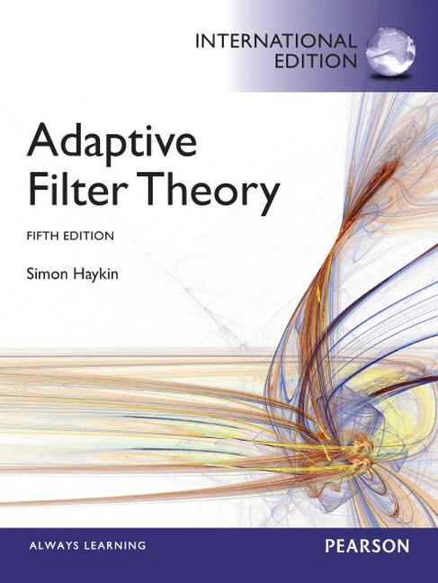 Adaptive Filter Theory, International Edition, 5th, Haykin