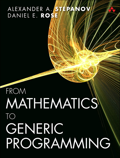 From mathematics to generic programming 1st stepanov rose buy this book is a great introduction to the core principles of generic programming for the experienced programmer the authors work through examples showing fandeluxe Choice Image