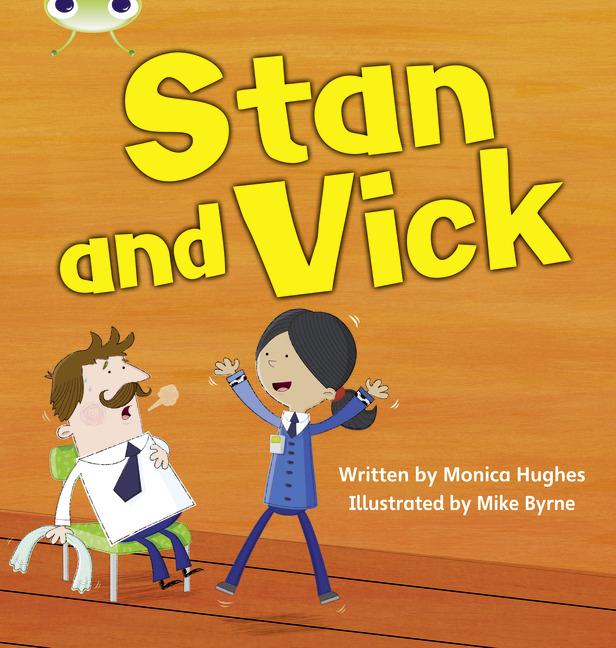 Bug Club Phonics Phase 3: Stan and Vick (Reading Level 3/F&P Level C)