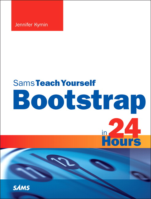 Sams teach yourself bootstrap in 24 hours 1st kramer buy online pearson 9780672337048 9780672337048 sams teach yourself bootstrap in 24 hours fandeluxe Image collections
