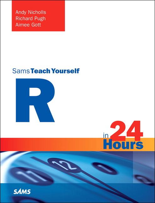 Sams teach yourself r in 24 hours 1st nicholls pugh buy online pearson 9780672338489 9780672338489 sams teach yourself r in 24 hours fandeluxe Images