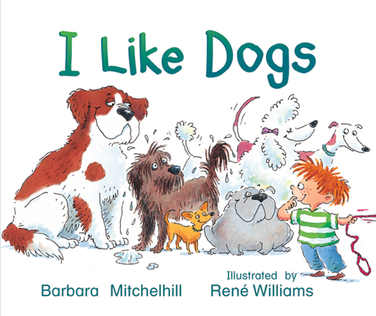 Rigby Literacy Emergent Level 2: I Like Dogs (Reading Level 1/F&P Level A)