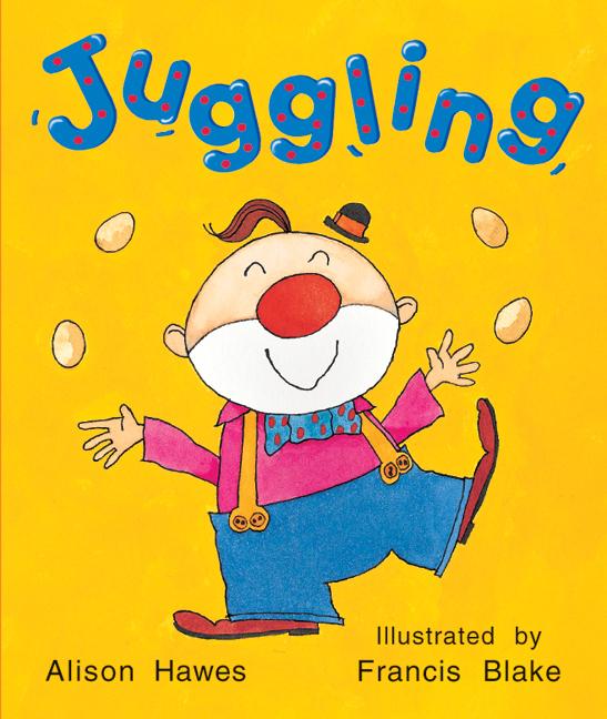 Rigby Literacy Emergent Level 2: Juggling (Reading Level 2/F&P Level B)