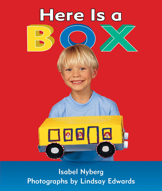 Rigby Literacy Early Level 1: Here is a Box (Reading Level 4/F&P Level C)