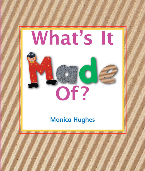 Rigby Literacy Early Level 1: What's It Made Of? (Reading Level 5/F&P Level D)