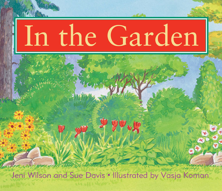 Rigby Literacy Early Level 1: In the Garden (Reading Level 6/F&P Level D)