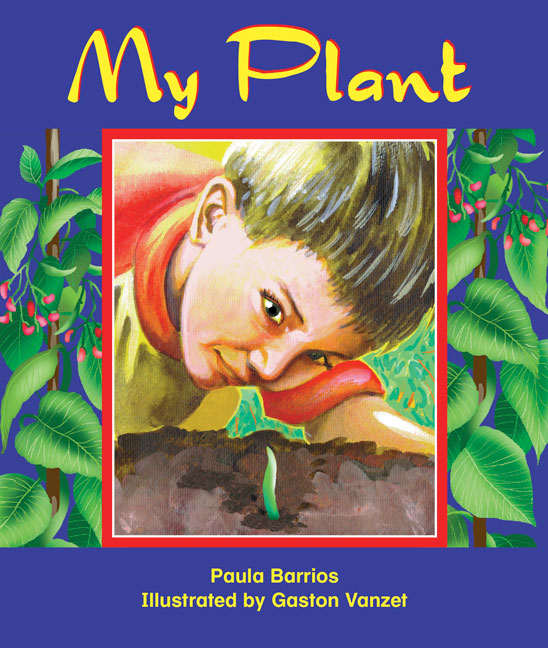 Rigby Literacy Early Level 2: My Plant (Reading Level 7/F&P Level E)