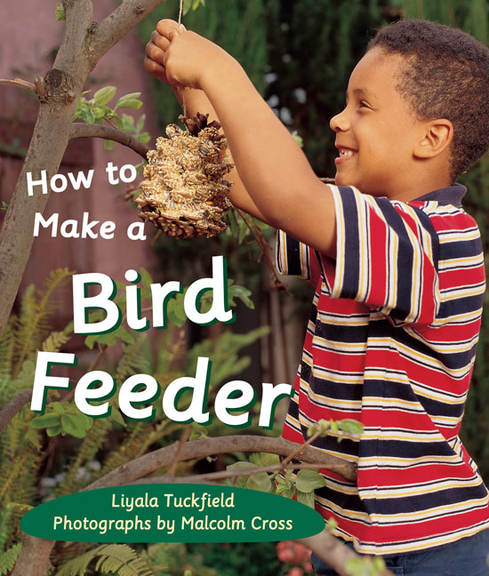 Rigby Literacy Early Level 2: How to Make a Bird Feeder (Reading Level 7/F&P Level E)