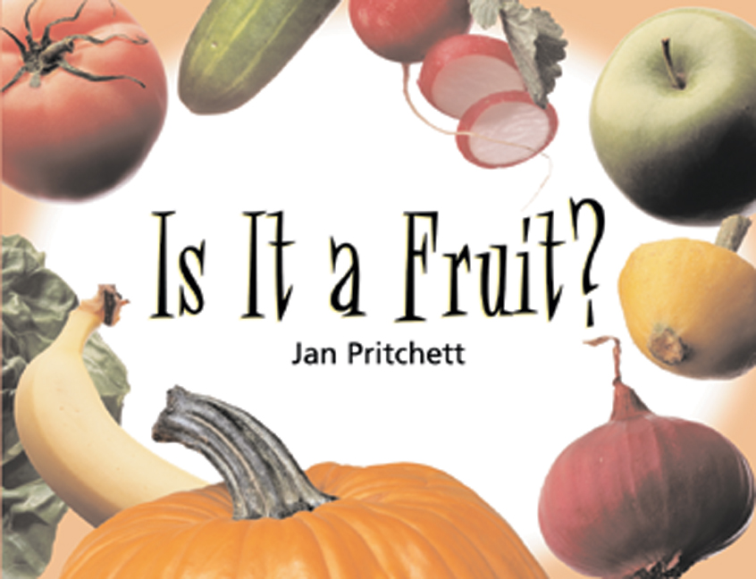 Rigby Literacy Early Level 3: Is It a Fruit? (Reading Level 11/F&P Level G)