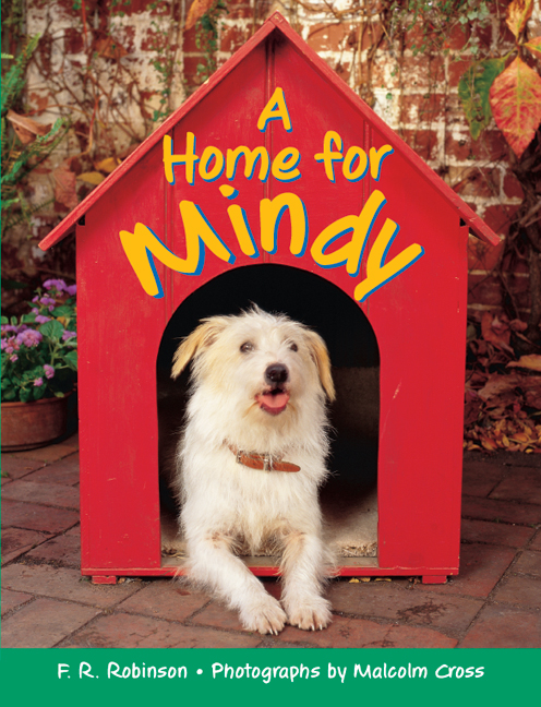 Rigby Literacy Early Level 4: A Home for Mindy (Reading Level 15/F&P Level I)