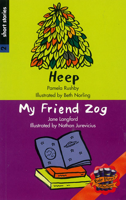 Rigby Literacy Collections Level 4 Phase 4: Heep/My Friend Zog (Reading Level 29-30/F&P Levels T-U)