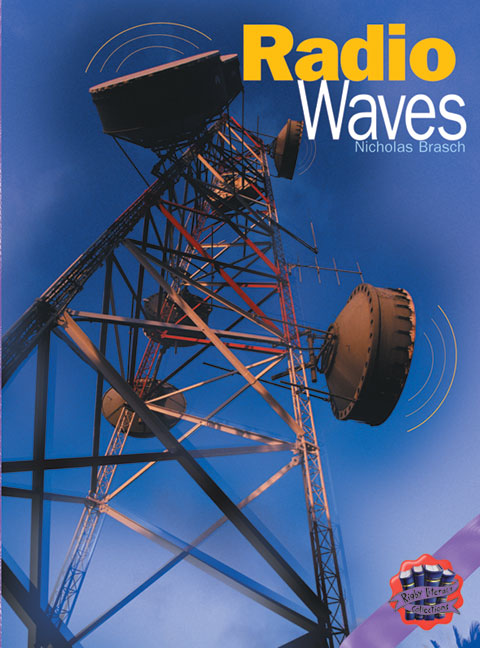 Rigby Literacy Collections Level 6 Phase 10: Radio Waves (Reading Level 30+/F&P Level V-Z)
