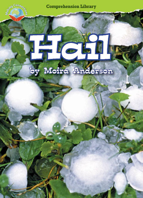 Making Connections Comprehension Library Grade 2: Hail (Reading Level 23/F&P Level N)