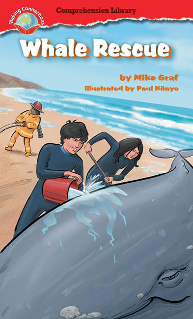 Making Connections Comprehension Library Grade 6: Whale Rescue