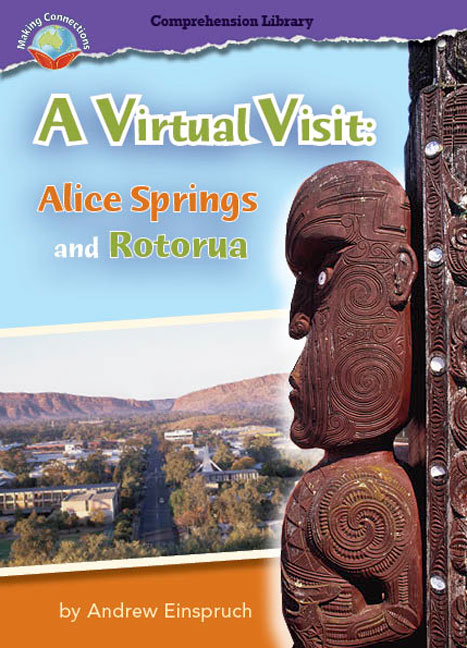 Making Connections Comprehension Library Grade 5: A Virtual Visit - Alice Springs to Rotorua