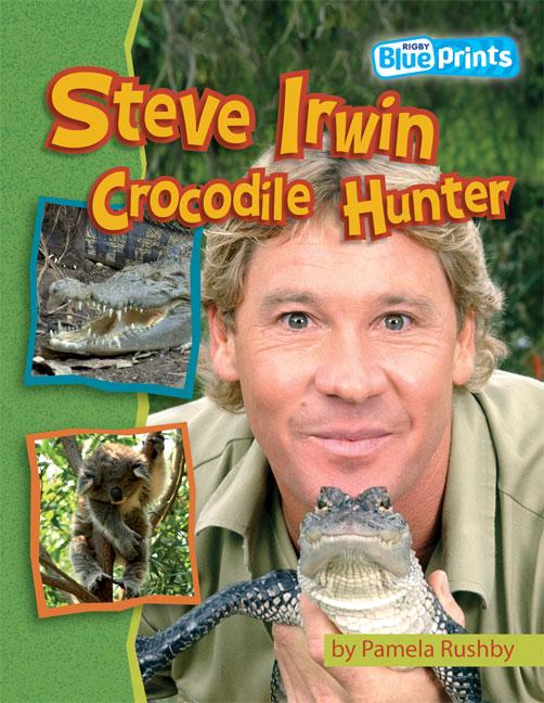 Blueprints Middle Primary B Unit 4: Steve Irwin Crocodile Hunter