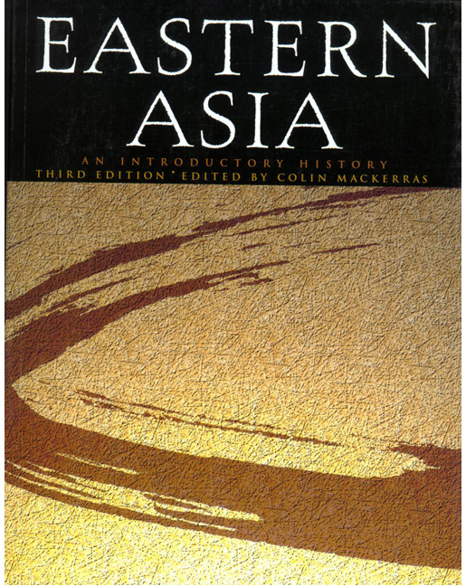 Eastern asia an introductory history 3rd mackerras colin buy eastern asia is a comprehensive survey of east asian history and politics it is a reliable coherent and interesting survey of the history of east and fandeluxe Images