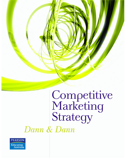 Competitive Marketing Strategy, 1st, Dann, Stephen & Dann, Susan   Buy  Online at Pearson