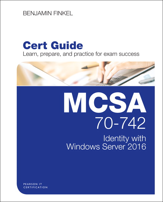Mcsa 70 742 cert guide identity with windows server 2016 1st pearson 9780789757036 9780789757036 mcsa 70 742 cert guide identity with windows server 2016 fandeluxe Choice Image