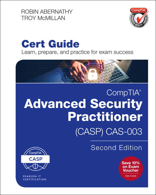 Comptia advanced security practitioner casp cas 003 cert guide expert security certification training experts robin abernathy and troy mcmillan share preparation hints and fandeluxe Images