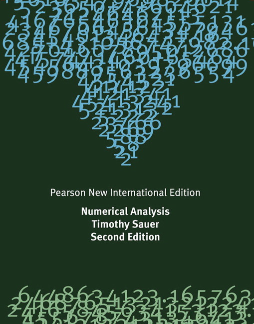 Numerical analysis pearson new international edition 2nd sauer numerical analysis second edition is a modern and readable text for the undergraduate audience this book covers not only the standard topics but also fandeluxe Gallery