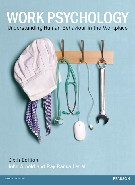 Work psychology understanding human behaviour in the workplace 6th now in its sixth edition work psychology is an accessible and fascinating examination of human behaviour in todays workplace written by authors who are fandeluxe Choice Image