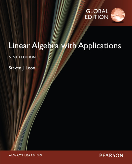 Linear Algebra with Applications, Global Edition (9e)