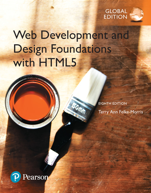 Web Development And Design Foundations With Html5 Global Edition 8th Felke Morris Terry Ann Pearson