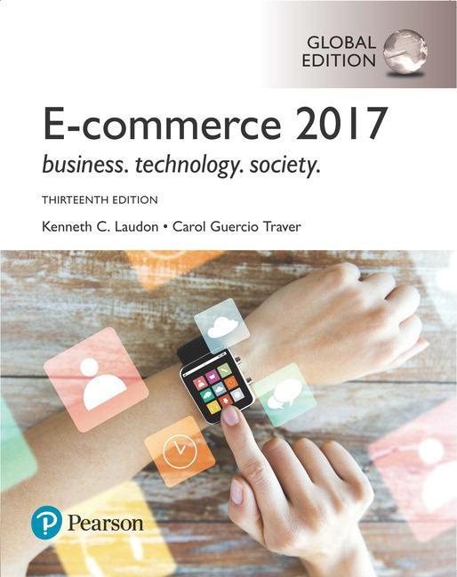 E commerce 2017 global edition ebook 13th laudon kenneth pearson 9781292211701 9781292211701 e commerce 2017 global edition ebook fandeluxe Choice Image