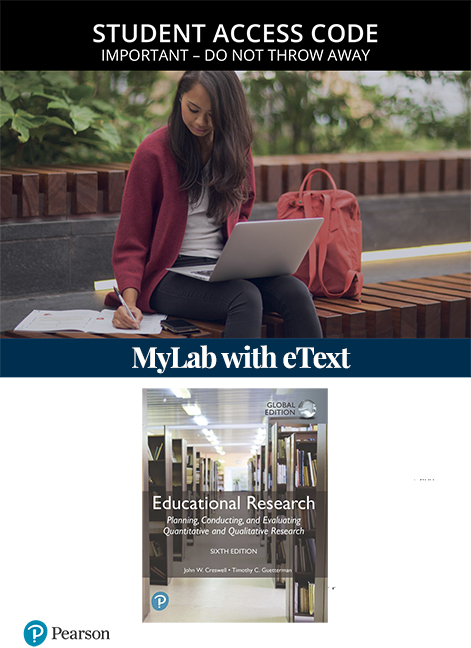 Educational Research: Planning, Conducting, and Evaluating Quantitative and Qualitative Research, Global Edition MyLab Education with eText (Access Card)