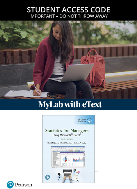 Statistics for Managers Using Microsoft Excel, Global Edition MyLab Statistics with eText (Access Card)