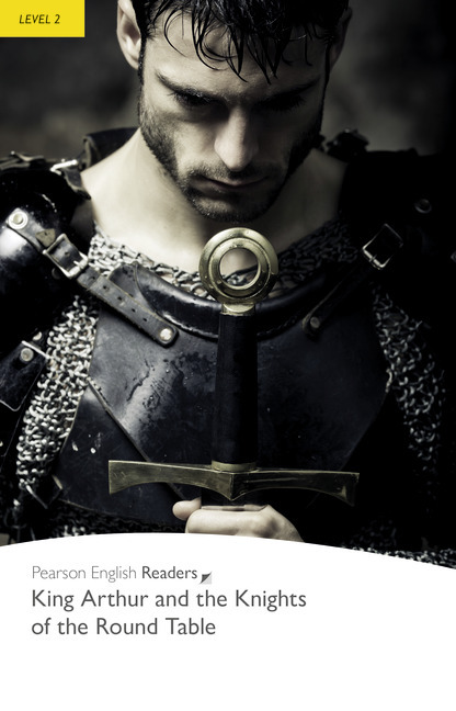 Pearson english readers level 2 king arthur and the for 12 knights of the round table of king arthur
