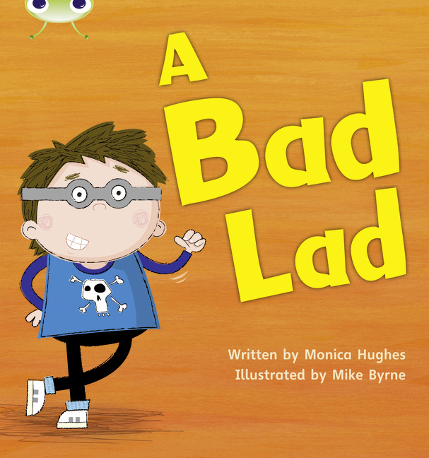 Bug Club Phonics Phase 2: A Bad Lad (Reading Level 2/F&P Level B)