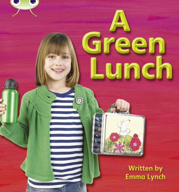 Bug Club Phonics Phase 3: A Green Lunch (Reading Level 5/F&P Level E)