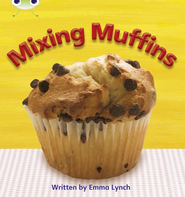 Bug Club Phonics Phase 3: Mixing Muffins (Reading Level 4/F&P Level D)