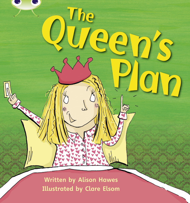 Bug Club Phonics Phase 3: The Queen's Plan (Reading Level 4/F&P Level D)