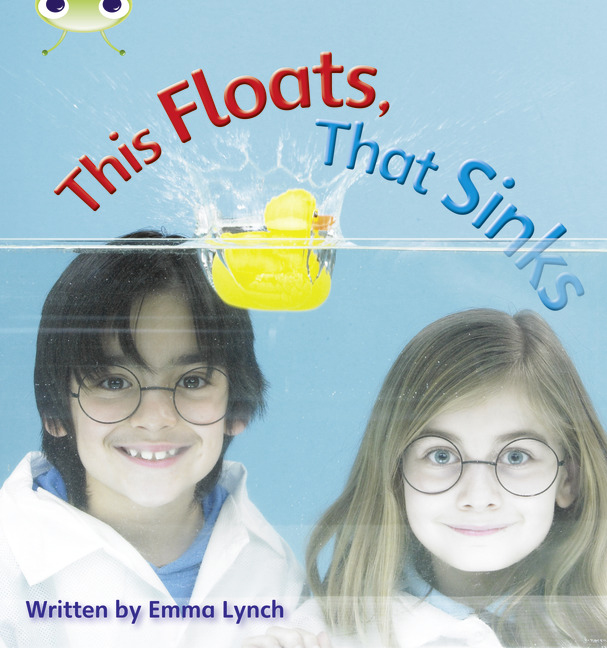 Bug Club Phonics Phase 3: This Floats, That Sinks (Reading Level 4/F&P Level D)