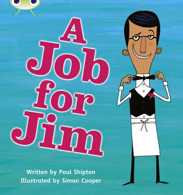 Bug Club Phonics Phase 4: A Job for Jim (Reading Level 6-8/F&P Level D-E)