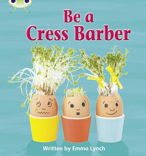 Bug Club Phonics Phase 4: Be a Cress Barber (Reading Level 6-8/F&P Level D-E)